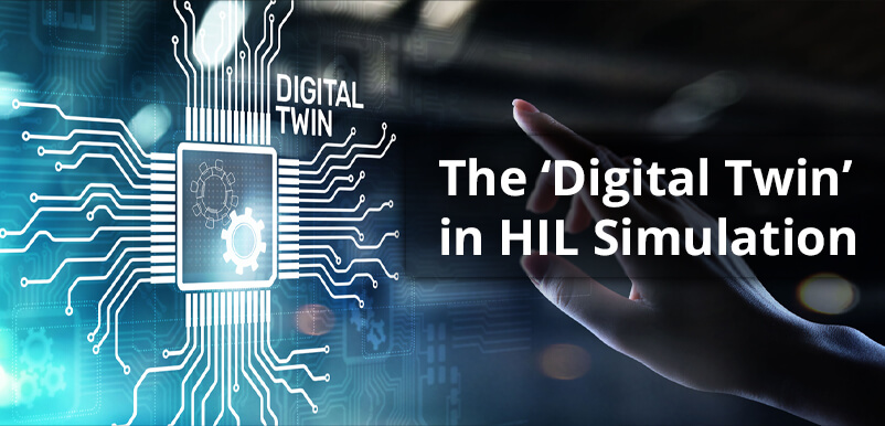 The Digital Twin In Hardware In The Loop Hil Simulation A Conceptual Primer Opal Rt